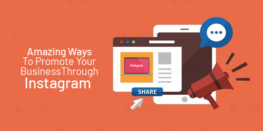 Amazing Ways To Promote Your Business Through Instagram - Blog